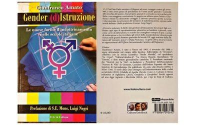 Gender (d'istruzione di Gianfranco Amato prefazione di Luigi Negri)