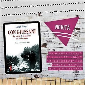 CON GIUSSANI – La storia & il presente di un incontro. Ultima opera letteraria di Mons. Luigi Negri